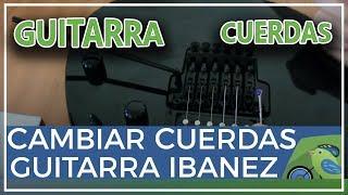 Cambiar cuerdas guitarra eléctrica Ibanez GRG270B-BKN con puente flotante