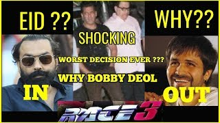 RACE 3 | Bobby Deol Replaces Emraan Hasmi | Worst Decision Ever ??? | Release Date
