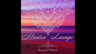 Kamari & Manvir - Bhand Jammee-Ai (Mantra For The Divine Feminine/Woman)