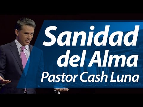 Sanidad del Alma Pastor Cash Luna