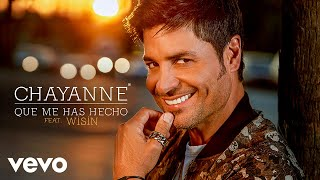 Chayanne - Qué Me Has Hecho (Audio) ft. Wisin