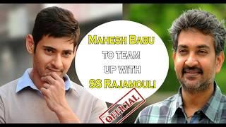 Mahesh Babu has confirmed film with SS Rajamouli