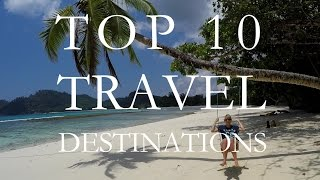 TOP 10 TRAVEL DESTINATIONS IN THE WORLD | 4K 2016