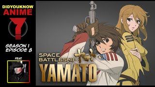 Space Battleship Yamato - Did You Know Anime? Feat. August Ragone (CosmoDNA)