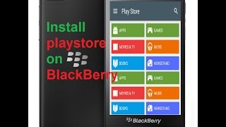 Install Google Play Store on BlackBerry 10 (2017) latest