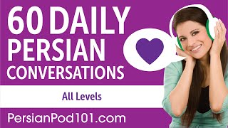 2 Hours of Daily Persian Conversations - Persian Practice for ALL Learners