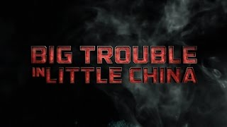 BIG TROUBLE IN LITTLE CHINA TRAILER | Modern Trailer