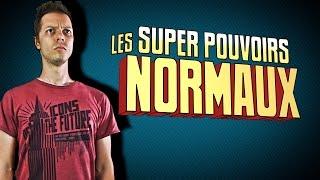 10 SUPER POUVOIRS NORMAUX