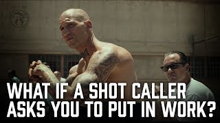 What if a Shot Caller asks you to put in work? - Prison Talk 11.7