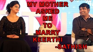 My Mother Asked Me to Marry Keerthi Suresh - Actor Sathish | Remo Success Meet | BB