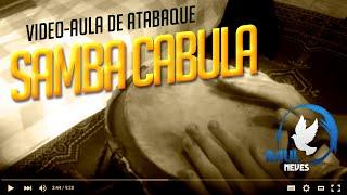 Vídeo Aula de Atabaque - Samba Angola ou Cabula (Resumão) #4