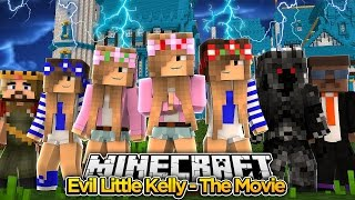 Minecraft Movie - Evil Little Kelly THE MOVIE!!!