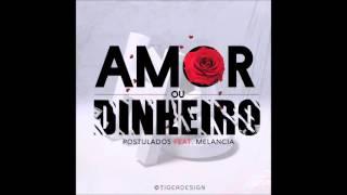 Postulados Feat. Melacia de Moz - Amor Ou Dinheiro