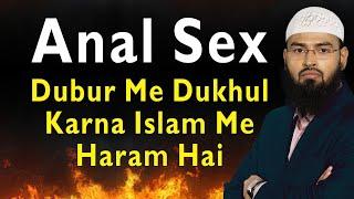 Anal Sex - Dubur Me Dukhul Karna Islam Me Haram Hai By Adv. Faiz Syed