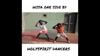 Wisa-Greid One Side (Official Dance Video) By HolySpirit Dancers