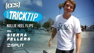 TRICK TIP I NOLLIE HEELFLIPS with SIERRA FELLERS