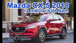 Mazda CX-5 2018 ra mắt tại Việt Nam, đối đầu Honda CR-V 7 chỗ