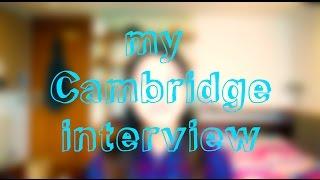 My Cambridge Interview