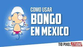 COMO USAR BONGO EN MEXICO - ASK A BONGO MEXICO - HABLAR CON BONGO SMS MEXICO
