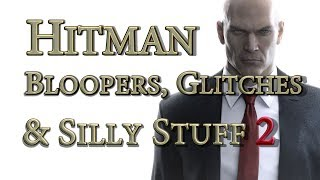 Hitman - Bloopers, Glitches & Silly Stuff 2