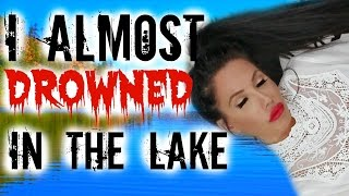 I ALMOST DROWNED IN THE LAKE | STORYTIME