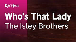 Karaoke Who's That Lady - The Isley Brothers *
