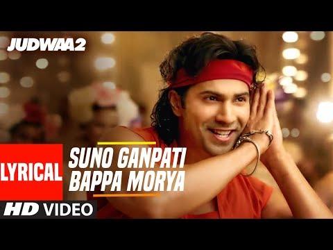Xxx Mp4 Suno Ganpati Bappa Morya Lyrical Judwaa 2 Varun Dhawan Jacqueline Taapsee Sajid Wajid 3gp Sex