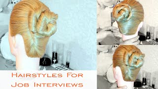 Hairstyles For Job Interviews: Hair Updos For Work