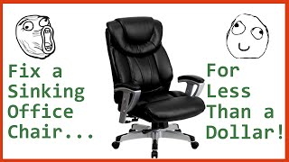 Fix a Sinking Office Chair For Less Than a Dollar! [Tutorial]