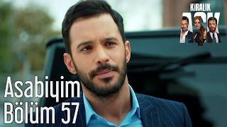 Kiralık Aşk 57. Bölüm - Asabiyim
