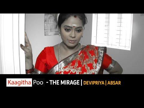 Xxx Mp4 Kaagitha Poo The Mirage Tamil Short Film Devi Priya Absar 3gp Sex