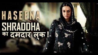 HASEENA : SHraddha Kapoor as Dawood's Sister
