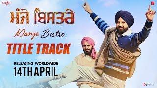 Manje Bistre : Title Track (Official Video) Nachattar Gill | Gippy Grewal, Rel 14 April | Saga Music