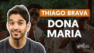 DONA MARIA (part. Jorge) - Thiago Brava (aula de violão completa)