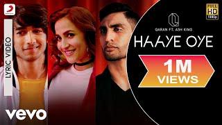 Haaye Oye - Official Lyric Video|QARAN ft.Ash King|Elli AvrRam|Shantanu Maheshwari