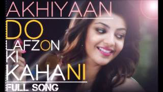 Ankhiyaan Kanika Kapoor | Do Lafzon Ki Kahani Movie 2016