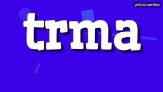 TRMA - HOW TO PRONOUNCE IT!?
