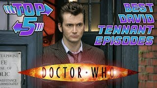 Top 5 Best  David Tennant Doctor Who Episodes