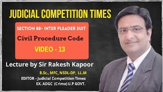 Section 88, Interpleader Suit, CPC- Video Lecture By Sir Rakesh Kapoor Video No.13