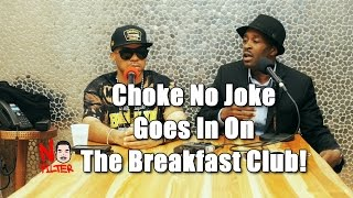 Choke No Joke Goes In On The Breakfast Club