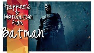 Batman ► Happiness & Motivation