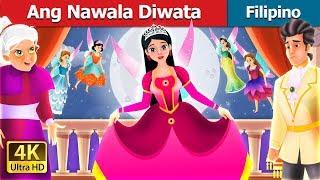 Ang Nawala Diwata | Kwentong Pambata | Filipino Fairy Tales