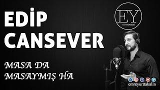 Edip Cansever - Masada Masaymış Ha