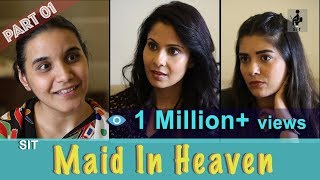 SIT | Maid In Heaven - part 1