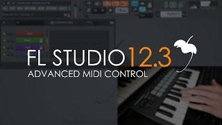 FL Studio 12.3 | Advanced MIDI Control