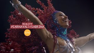 Reality #CarnavalDaSabrina Ep 6 | Desfile da Gaviões | Sabrina Sato 2018