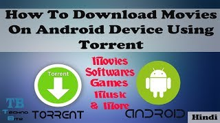 How To Download Movies On Android Device Without uTorrent [Hindi]