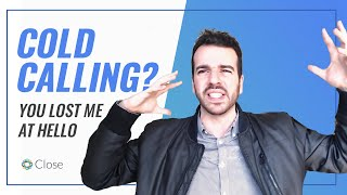 Cold Calling? You Lost Me At Hello