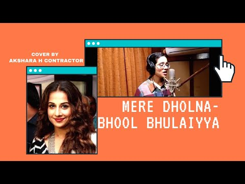 # Mere Dholna BHOOL BHULAIYAA Cover Akshara H. Contractor