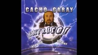 Cacho Garay- eléctrico (completo)